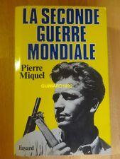 La Seconde Guerre mondiale Pierre Miquel