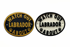 Watch Out Labrador About - 3D Printed Dog Plaque - House Door Gate Garden Sign