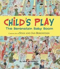 Child's Play: The Berenstain Baby Boom, 1946-1964 - Cartoon Art of Stan and Ja n