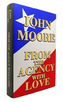 John Moore FROM THE AGENCY WITH LOVE  1st Edition 1st Printing
