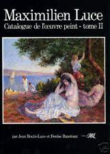 MAXIMILIEN LUCE. Catalogue de l'Œuvre peint. Deux tomes ENVOI COLIS SUIVI