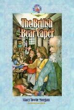 The British Bear Caper (Ruby Slippers School), Morgan, Stacy Towle, Very Good Bo