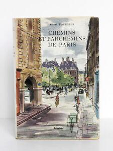 Chemins et parchemins de Paris Albert FOURNIER. Illustr… BOULLAIRE. Jeheber 1954