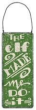 "NEW! ""THE ELF MADE ME DO IT"" Green Tin/Metal Christmas Ornament/Sign/Plaque"