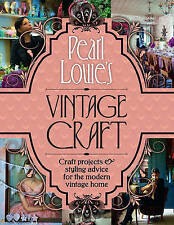 Pearl Lowe's Vintage Craft: 50 Craft Projects and Home Styling Advice-ExLibrary