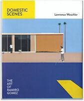 Domestic Scenes: Art of Ramiro Gomez- Signed by Ramiro Gomez + Lawrence Weschler