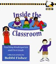 Inside the Classroom: Teaching Kindergarten and First Grade (Bee Line Books)