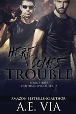 Nothing Special: Here Comes Trouble by A. E. Via (2014, Paperback)