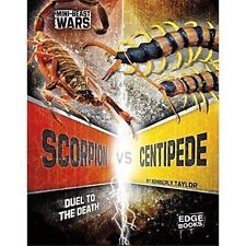 Scorpion vs Centipede: Duel to the Death (Edge Books: Mini-beast Wars) by  | Pap