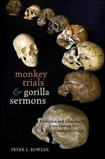 Monkey Trials and Gorilla Sermons: Evolution and Christianity from Darwin to