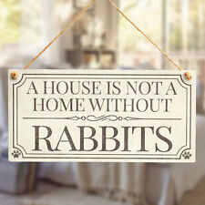 A House Is Not A Home Without Rabbits - Bunny Gift Plaque For Rabbit Lovers