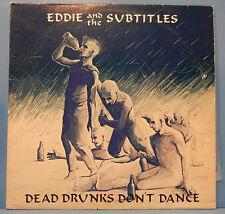 EDDIE & THE SUBTITLES DEAD DRUNKS LP 1983 ORIG. RARE PUNK GREAT COND! VG+/VG+!!