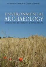 Environmental Archaeology: Approaches, Techniques & Applications by Chris...