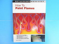 How to Paint Flames by Bruce Caldwell (2005, Paperback, Revised)