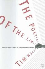 The Poetics of the Limit : Ethics and Politics in Modern and Contemporary...