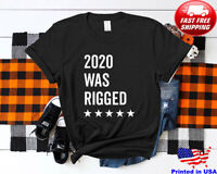 Trump 2020 Was Rigged USA Election Fraud Voting Vote Gift T-Shirt