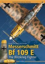 Messerschmitt Bf 109 E.: The Blitzkrieg Fighter (Paperback or Softback)
