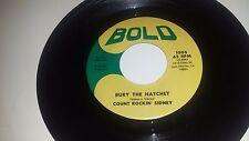 "COUNT ROCKIN' SIDNEY Bury The Hatchet / Back Door Man BOLD 1006 SOUL 45 7"""