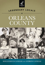 Legendary Locals of Orleans County [Legendary Locals] [NY] [Legendary Locals]