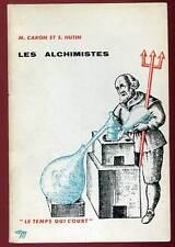 """CARON & HUTIN: LES ALCHIMISTES. SEUIL/ """"LE TEMPS QUI COURT"""". 1959."""