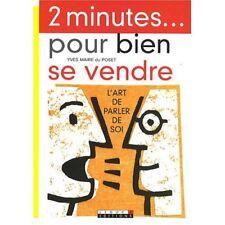 2 MINUTES... POUR BIEN SE VENDRE - YVES MAIRE DU POSET