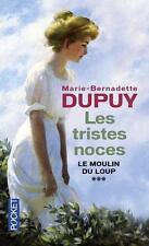 le moulin du loup t.3   les tristes noces Dupuy  Marie-Bernadette Neuf Livre