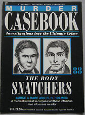 Murder Casebook Issue 88 - Body Snatchers Burke & Hare, and H.H.Holmes