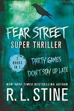 Fear Street Super Thriller: Party Games & Don't Stay Up Late by Stine, R. L.