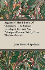 Beginners' Hand-Book of Chemistry : The Subject Developed by Facts and...