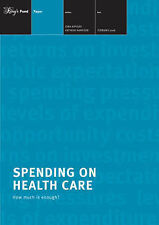 Spending on Health Care: How Much Is Enough? by Appleby, John, Anthony, Harriso