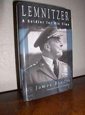 Lemnitzer : A Soldier for His Time by L.James Binder (HC,DJ,1'st,1997,SIGNEDltr