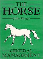 The Horse: General Management (Open college handbook),Julie Brega