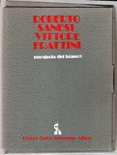 FRATTINI Vittore, SANESI Roberto - Parabola del bianco