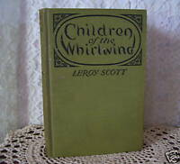 Children of the Whirlwind by Leroy Scott 1921 Book