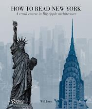 How to Read New York : A Crash Course in Big Apple Architecture by Will Jones...