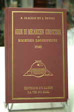 guide du mecanicien conducteur de machines locomotives 1840 - éditions du LAYET