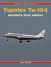 Tupolev Tu-104: Aeroflot's First Jetliner, Vol. 35 (Red Star), Gordon, Yefim