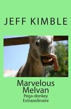 Marvelous Melvan: Pega-donkey Extraordinaire Volume 1