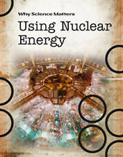 Using Nuclear Energy (Why Science Matters), New, Townsend, John Book