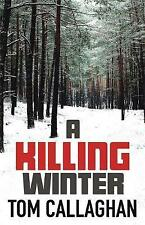 A Killing Winter, Callaghan, Tom, Very Good condition, Book
