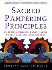 Sacred Pampering Principles: An African-American Woman's Guide to Self-care and