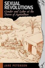 Sexual Revolutions: Gender and Labor at the Dawn of Agriculture: By Peterson,...