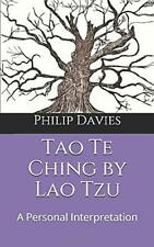 Tao Te Ching    by Lao Tzu: A Poetic Version By Philip Davies