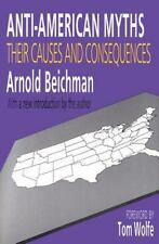 ANTI-AMERICAN MYTHS: Their Causes and Consequences by Arnold Beichman NEW