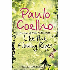 Like the Flowing River: Thoughts and Reflections Paulo Coelho, 0007235801