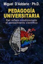 Pedagogía Universitaria : Del Reflejo Condicionado Al Pensamiento Científico...