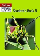 International Primary Science: No. 5: Student's Book by Sunetra Berry, Helen Harden, Pat Dower, Tracey Baxter, Karen Morrison, Daphne Paizee (Paperback, 2014)