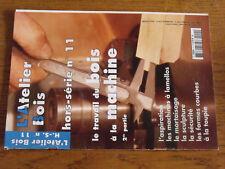 16µµ Revue L'Atelier Bois HS n°11 Travail du Bois à la machine Tom 2 Mortaisage
