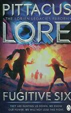 Fugitive Six: Lorien Legacies Reborn by Lore, Pittacus 1405934255 FREE Shipping