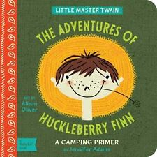 The Adventures of Huckleberry Finn: A BabyLit Camping Primer BabyLit Books
